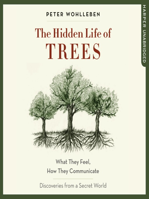 The-Hidden-Life-of-Trees-What-They-Feel,-How-They-Communicate